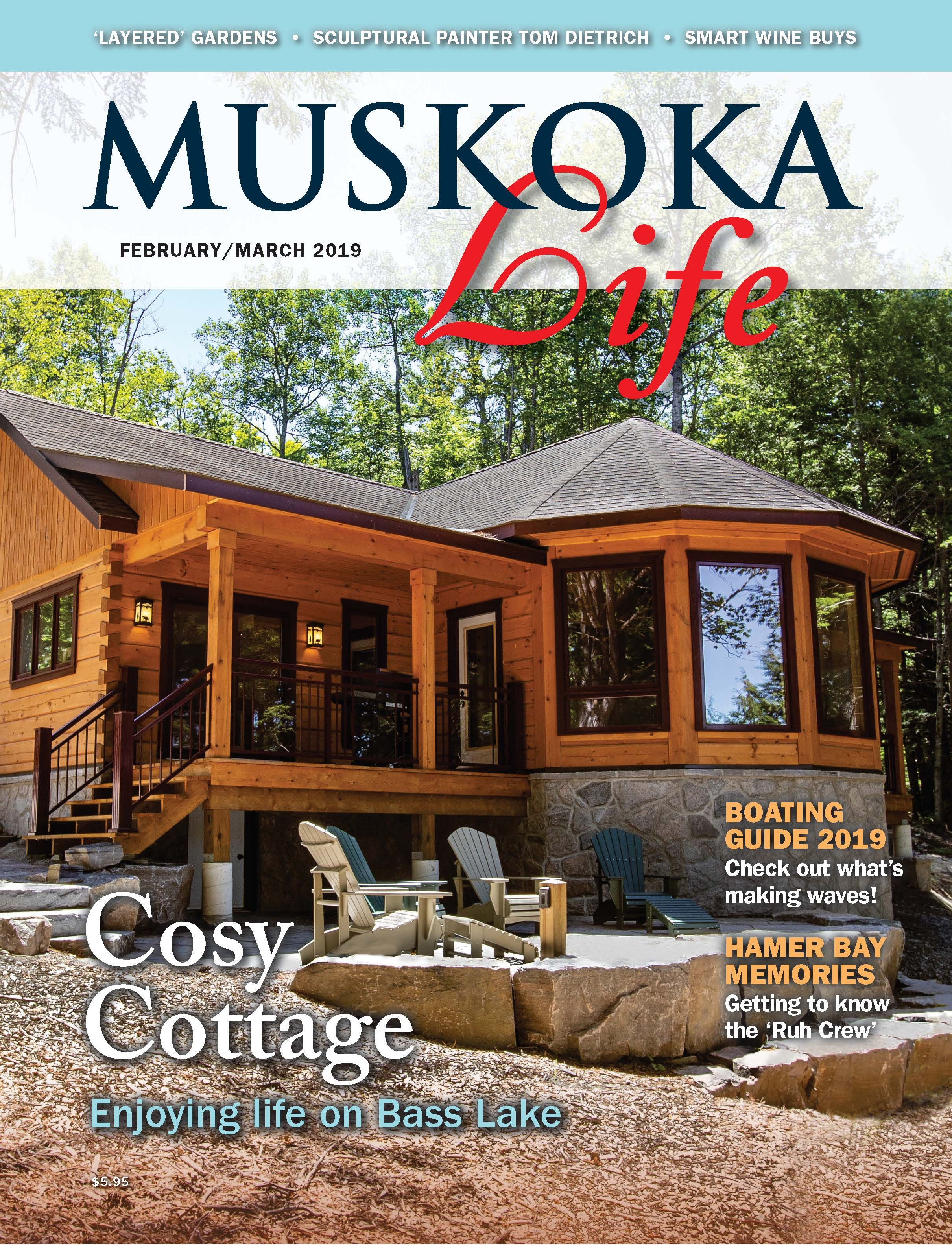 Muskoka Life magazine - February/March 2019 - Cosy Cottage, Enjoying life on Bass Lake